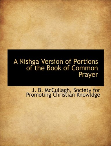 A Nishga Version of Portions of the Book of Common Prayer 9781140322719