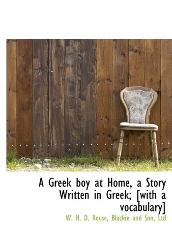 A Greek Boy at Home, a Story Written in Greek; [With a Vocabulary] 9781140327523