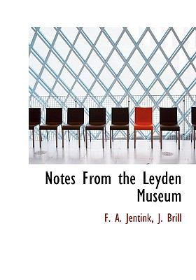 Notes from the Leyden Museum 9781140434856