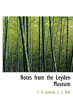 Notes from the Leyden Museum 9781140434887
