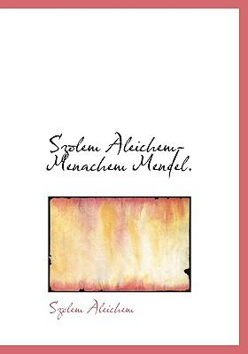 Szolem Aleichem-Menachem Mendel. 9781140504412