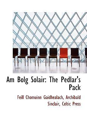 Am Bolg Solair: The Pedlar's Pack 9781140534419