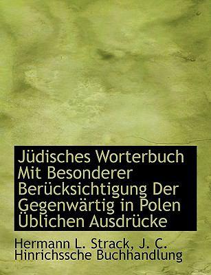 J Disches Worterbuch Mit Besonderer Uber Cksichtigung Der Gegenw Rtig in Polen Blichen Ausdr Cke 9781140584384