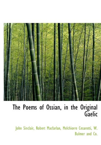 The Poems of Ossian, in the Original Gaelic 9781140612773