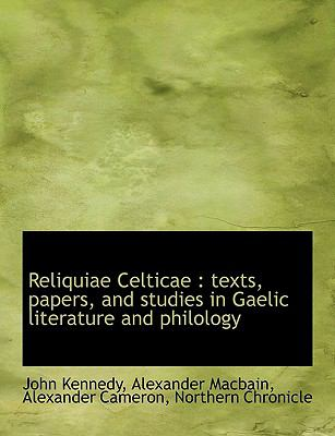 Reliquiae Celticae: Texts, Papers, and Studies in Gaelic Literature and Philology