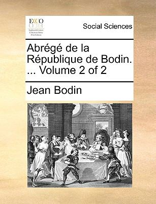 Abrg de La Rpublique de Bodin. ... Volume 2 of 2 9781140672715