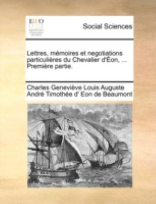 Lettres, Memoires Et Negotiations Particulires Du Chevalier D'On, ... Premire Partie. 9781140684909