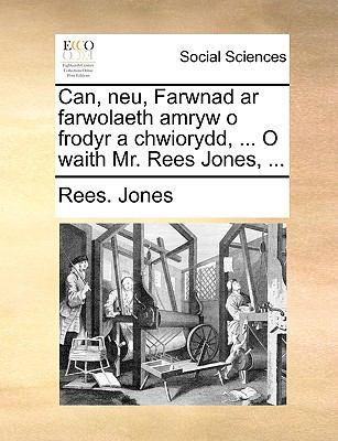 Can, Neu, Farwnad AR Farwolaeth Amryw O Frodyr a Chwiorydd, ... O Waith Mr. Rees Jones, ... 9781140914358