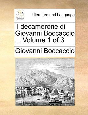 Il Decamerone Di Giovanni Boccaccio ... Volume 1 of 3 9781140935780