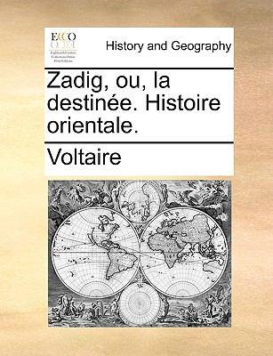 Zadig, Ou, La Destine. Histoire Orientale. 9781140964452