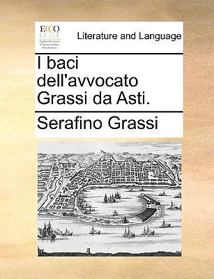 I Baci Dell'avvocato Grassi Da Asti. 9781140997528