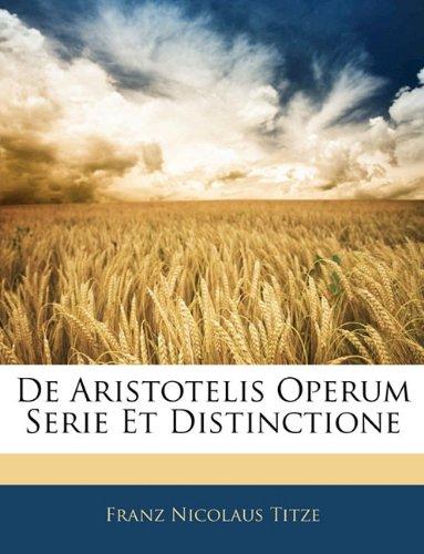 de Aristotelis Operum Serie Et Distinctione