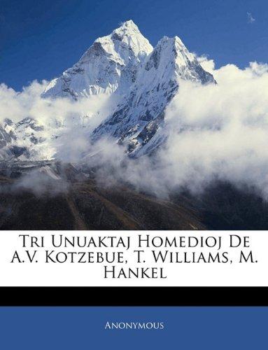 Tri Unuaktaj Homedioj de A.V. Kotzebue, T. Williams, M. Hankel 9781141086221