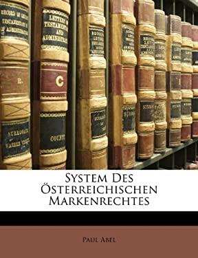 System Des Sterreichischen Markenrechtes 9781141105328
