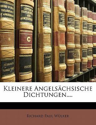 Kleinere Angels Chsische Dichtungen.... 9781141151011