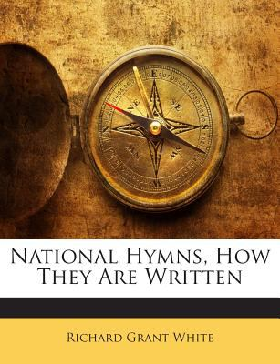 National Hymns, How They Are Written