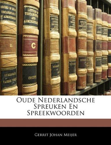 Oude Nederlandsche Spreuken En Spreekwoorden 9781141281114