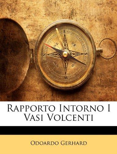 Rapporto Intorno I Vasi Volcenti 9781141682973