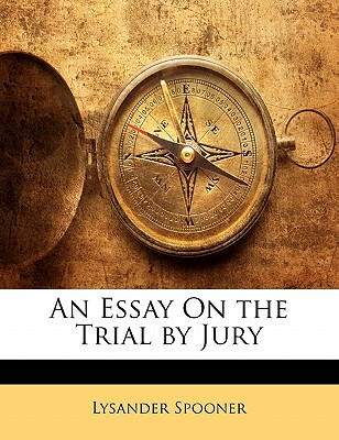 An Essay on the Trial by Jury 9781141746040