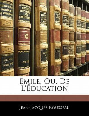 Emile, Ou, de L' Education 9781141775828