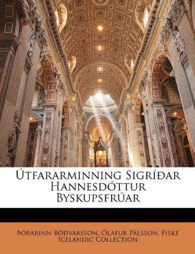 Tfararminning Sigr AR Hannesd Ttur Byskupsfr AR 9781141804016