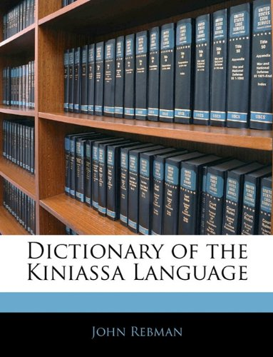 Dictionary of the Kiniassa Language 9781141808212