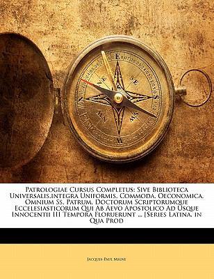 Patrologiae Cursus Completus: Sive Biblioteca Universalis, Integra Uniformis, Commoda, Oeconomica, Omnium SS. Patrum, Doctorum Scriptorumque Ecceles 9781142001230