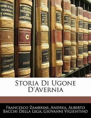Storia Di Ugone D'Avernia 9781142003807