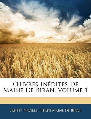 Uvres Indites de Maine de Biran, Volume 1 9781142028800