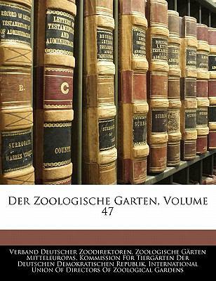 Der Zoologische Garten, Volume 47 9781142096632