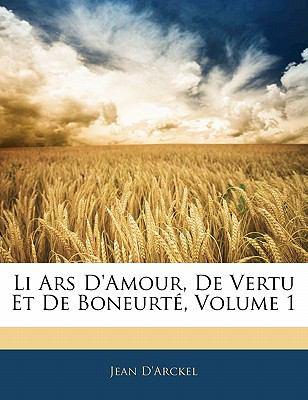 Li Ars D'Amour, de Vertu Et de Boneurt, Volume 1 9781142428501