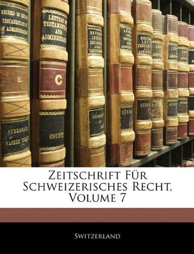 Zeitschrift Fur Schweizerisches Recht, Volume 7 9781142554217