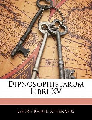 Dipnosophistarum Libri XV 9781142561291