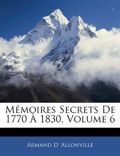 M Moires Secrets de 1770 1830, Volume 6 9781142597214