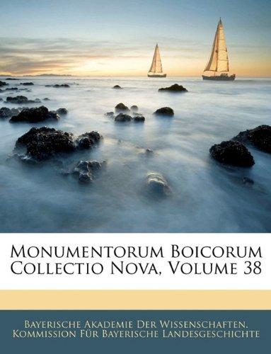 Monumentorum Boicorum Collectio Nova, Volume 38 9781142663841