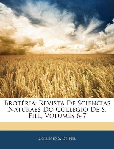 Brot RIA: Revista de Sciencias Naturaes Do Collegio de S. Fiel, Volumes 6-7 9781142675691