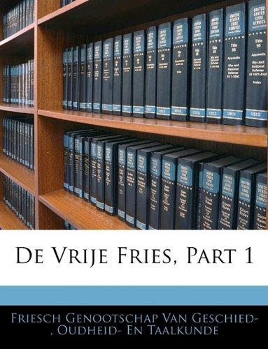 de Vrije Fries, Part 1 9781142948702