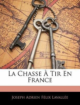 La Chasse Tir En France 9781142965563