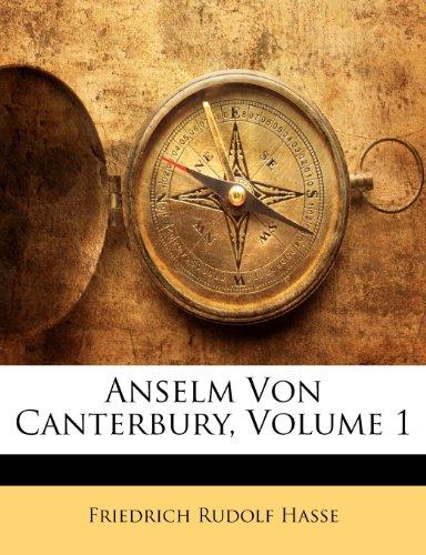 Anselm Von Canterbury, Volume 1 9781143163807