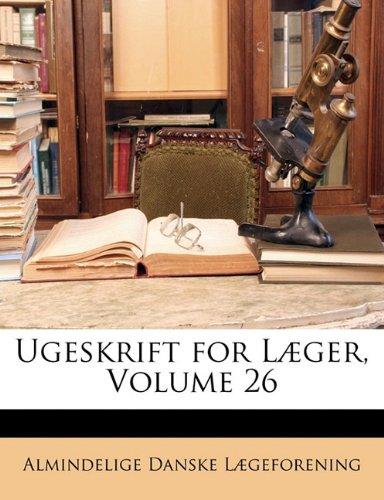 Ugeskrift for L Ger, Volume 26 9781143174230