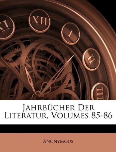 Jahrbucher Der Literatur, Volumes 85-86 9781143316364