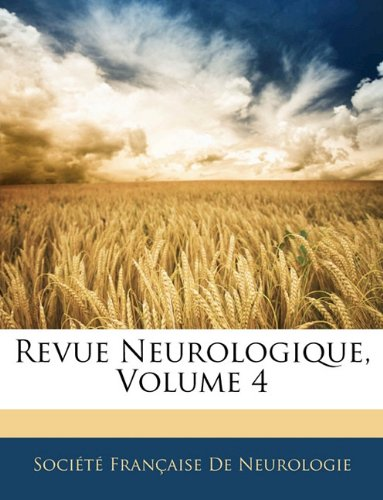 Revue Neurologique, Volume 4 9781143320866