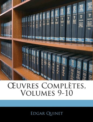 Uvres Completes, Volumes 9-10