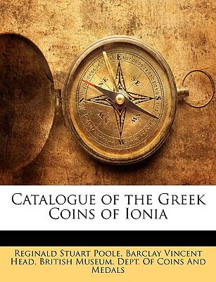 Catalogue of the Greek Coins of Ionia 9781143329319