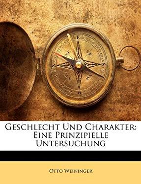 Geschlecht Und Charakter: Eine Prinzipielle Untersuchung 9781143550461