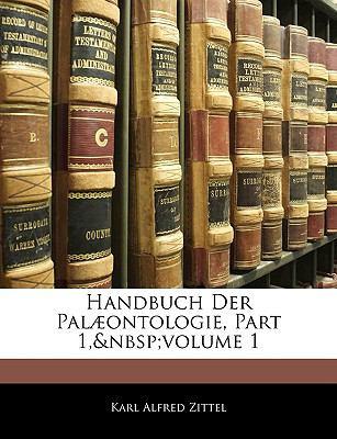 Handbuch Der Pal Ontologie, Part 1, Volume 1 9781143584091