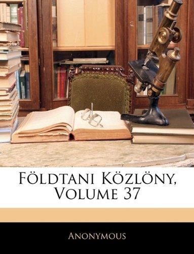 Foldtani Kozlony, Volume 37 9781143852879