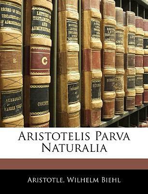 Aristotelis Parva Naturalia 9781143927416