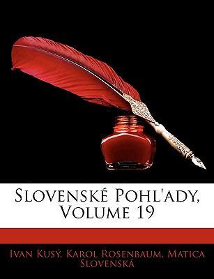 Slovensk Pohl'ady, Volume 19 9781143934810