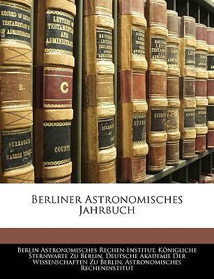 Berliner Astronomisches Jahrbuch 9781144092403